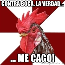Roleplaying Rooster - Contra Boca, la verdad... ... Me cago!
