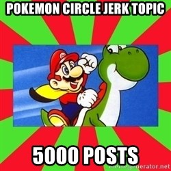 Luelinks - pokemon circle jerk topic 5000 posts