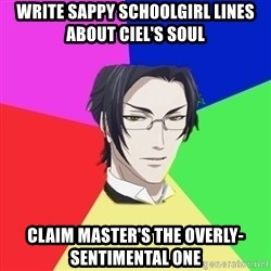 Claude Faustus - write sappy schoolgirl lines about ciel's soul claim master's the overly-sentimental one