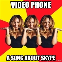Beyonce Giselle Knowles - video phone a song about skype