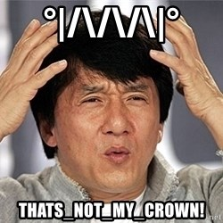 Jackie Chan - °|/\/\/\|° thats_not_my_crown!