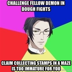 Claude Faustus - challenge fellow demon in dough fights claim collecting stamps in a maze is too immature for you