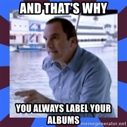 J walter weatherman - AND THAT'S WHY YOU ALWAYS LABEL YOUR ALBUMS