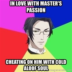 Claude Faustus - in love with master's passion cheating on him with cold aloof soul