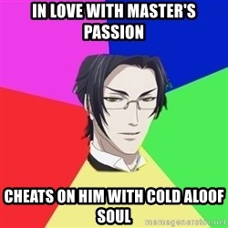 Claude Faustus - in love with master's passion cheats on him with cold aloof soul