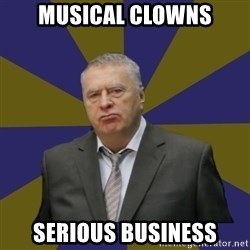 Vladimir Zhirinovsky - musical clowns serious business