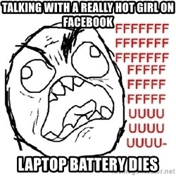 Rage Guy With Space - talking with a really hot girl on facebook laptop battery dies