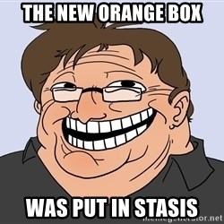 Gabe Newell trollface - the new orange box was put in stasis