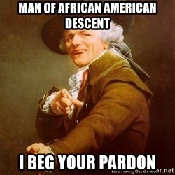 Joseph Ducreux - mAN OF aFRICAN AMERICAN Descent I beg your pardon