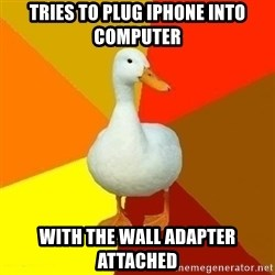 Technologically Impaired Duck - tries to plug iphone into computer with the wall adapter attached