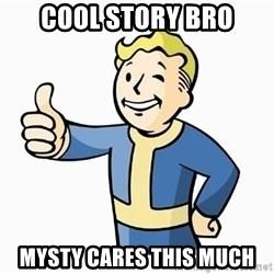 Cool Story Bro - cOOL STORY BRO Mysty cares this much