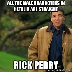 rick perry strong 1 - All the male characters in hetalia are straight rICK pERRY