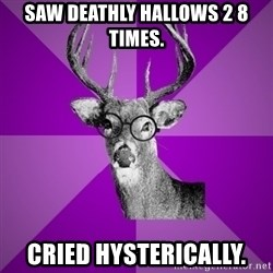 potterdeer - SAW DEATHLY HALLOWS 2 8 TIMES. CRIED HYSTERICALLY.