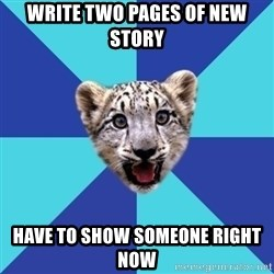 Newbie Writer Leopard - Write two pages of new story have to show someone right now