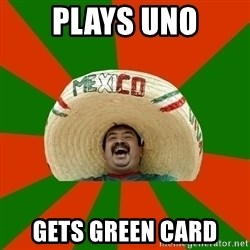 Successful Mexican - Plays UNO Gets green card