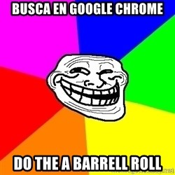 troll face1 - busca en google chrome do the a barrell roll