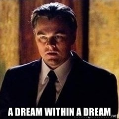 inception - A dream within a dream
