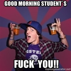 Sunny Student - GOOD MORNING STUDENT`s  FUCK  YOU!!