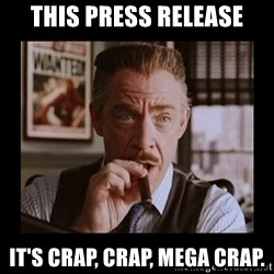 J Jonah Jameson - This Press Release It's Crap, Crap, Mega Crap.