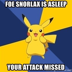 Pokemon Logic  - foe snorlax is asleep your attack missed