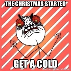 iHate - The christmas started get a cold