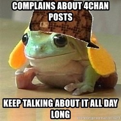 Scumbag Willymac - COMPLAINS about 4chan posts keep talking about it all day long