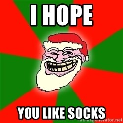 Santa Claus Troll Face - i hope you like socks