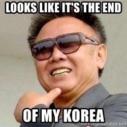 Kim Jong Il - Looks like it's the end of my Korea