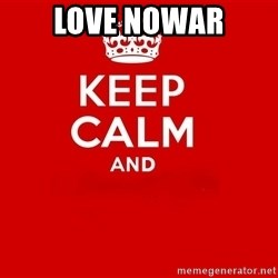 Keep Calm 2 - love nowar