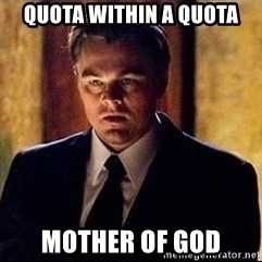 inception - Quota within a quota mother of god