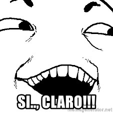 I see what you did there - SI.., CLARO!!!