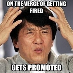 Confused Jackie Chan - on the verge of getting fired gets promoted