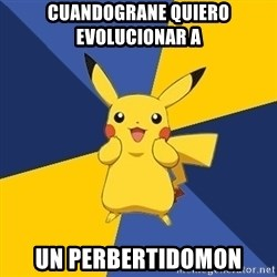Pokemon Logic  - cUandograne quiero evolucionar a un perbertidomon