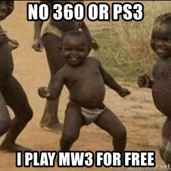 Third World Success - No 360 or ps3 i play mw3 for free
