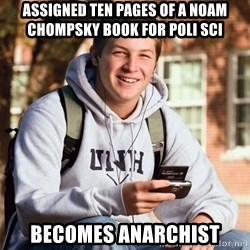 College Freshman - Assigned ten pages of a Noam Chompsky book for poli sci becomes anarchist