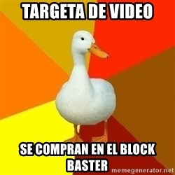 Technologically Impaired Duck - targeta de video se compran en el block baster
