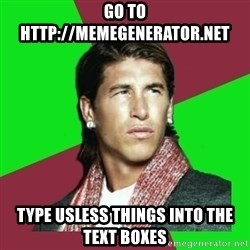 Ramos Filósofo  - go to http://memegenerator.net type usless things into the text boxes