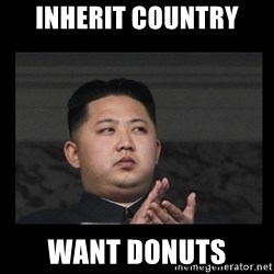 Kim Jong-hungry - Inherit country want donuts