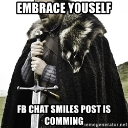 Sean Bean Game Of Thrones - Embrace youself FB chat smiles post is comming