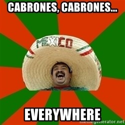 Successful Mexican - Cabrones, Cabrones... Everywhere