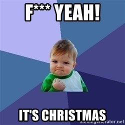 Success Kid - F*** YEAH! IT'S CHRISTMAS