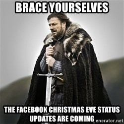 Game of Thrones - Brace yourselves The facebook christmas eve status updates are coming