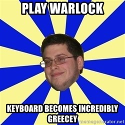 Never Touched A Booby/Denied Nerd - PLAY WARLOCK KEYBOARD BECOMES INCREDIBLY GREECEY
