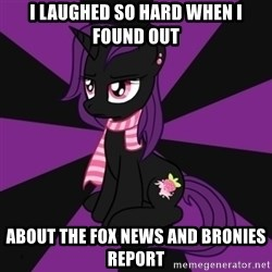 Sane my little pony Fan - I laughed so hard when i found out about the fox news and Bronies report