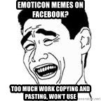 Yao Ming Meme - emoticon memes on facebook? too much work copying and pasting, won't use