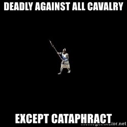 Age Of Empires - Deadly against all cavalry Except Cataphract