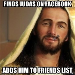 Good Guy Jesus - finds judas on facebook  adds him to Friends list