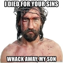 Masturbation Jesus - i died for your sins whack away, my son