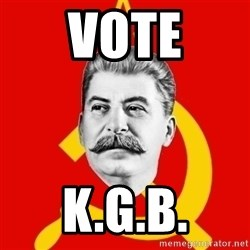 Stalin Says - VOTE K.G.B.