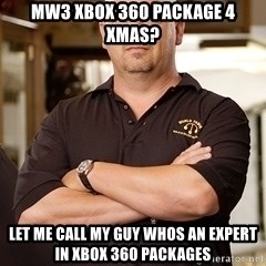 Rick Harrison - MW3 XBOX 360 package 4 xmas? let me call my guy whos an expert in xbox 360 packages